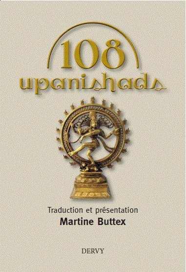 http://www.amazon.fr/108-Upanishads-Buttex-Martine/dp/2844549497/ref=sr_1_5?s=books&ie=UTF8&qid=1339408074&sr=1-5